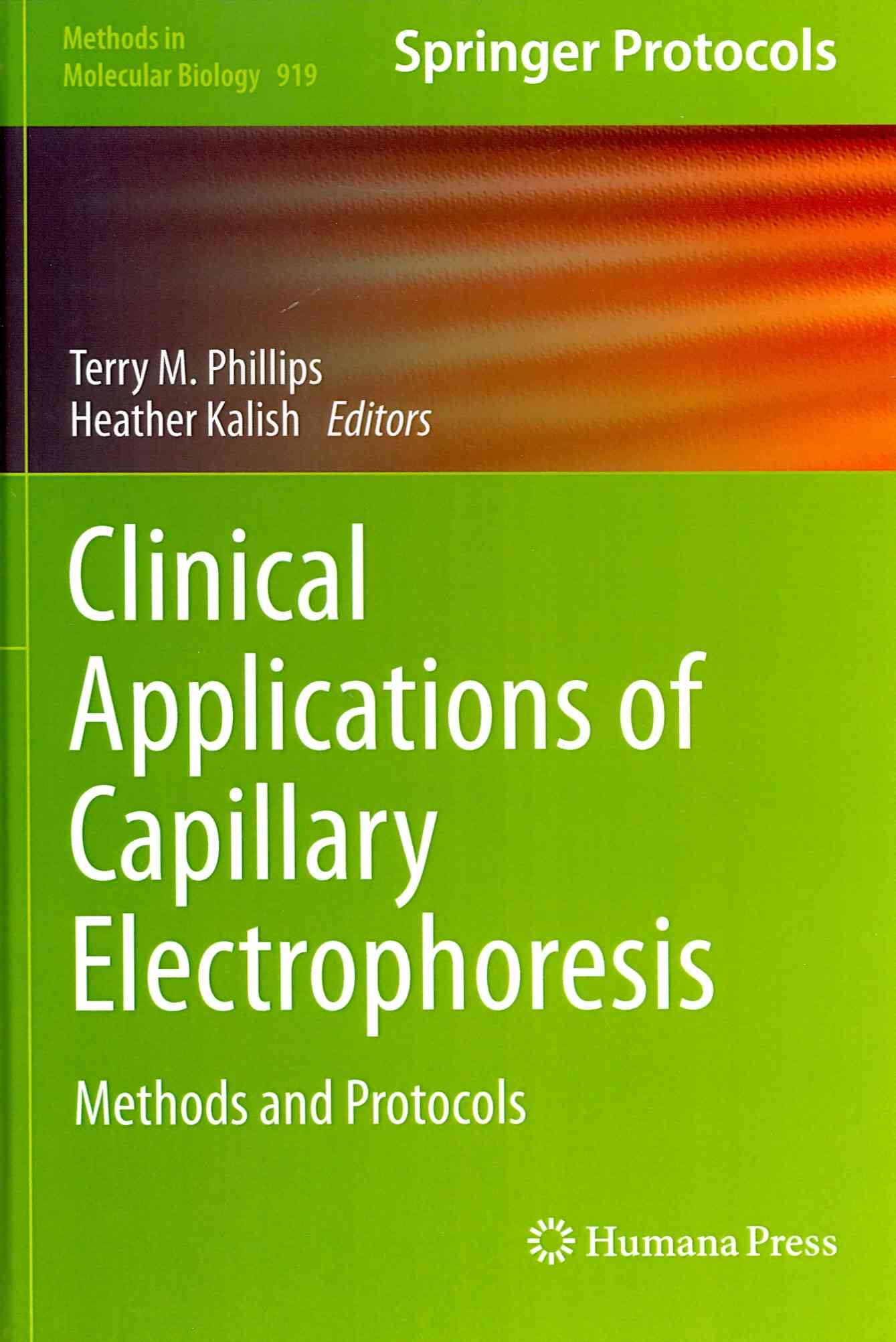 Clinical Applications of Capillary Electrophoresis By Phillips, Terry M. (EDT)/ Kalish, Heather (EDT)